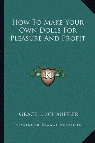 9781163185612: How to Make Your Own Dolls for Pleasure and Profit