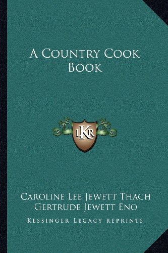 9781163185834: A Country Cook Book