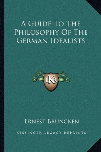 9781163186817: A Guide To The Philosophy Of The German Idealists