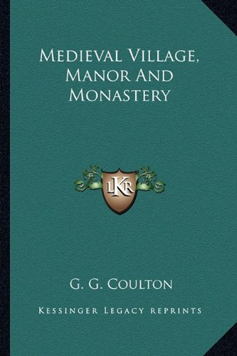 9781163187128: Medieval Village, Manor And Monastery