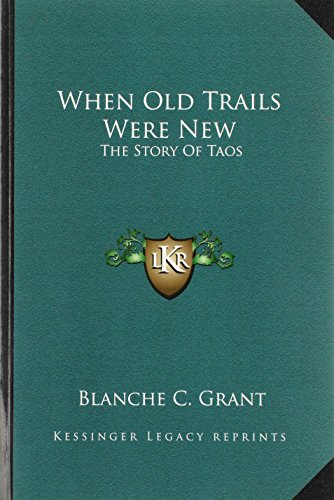 9781163187340: When Old Trails Were New: The Story Of Taos