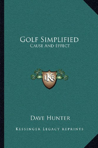 9781163187425: Golf Simplified: Cause And Effect