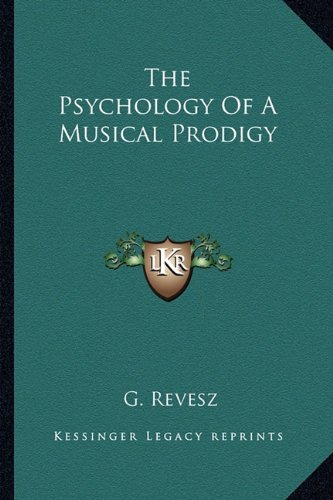 9781163187593: The Psychology Of A Musical Prodigy