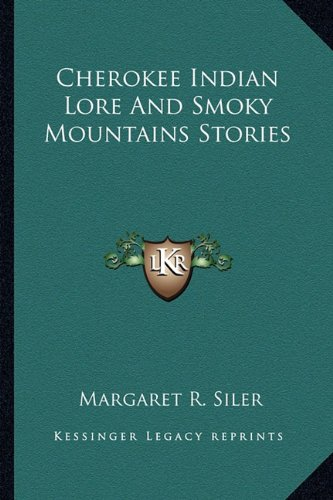 9781163188866: Cherokee Indian Lore And Smoky Mountains Stories