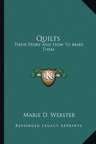 9781163188996: Quilts: Their Story And How To Make Them