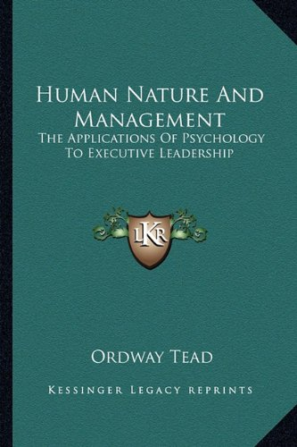 9781163189290: Human Nature And Management: The Applications Of Psychology To Executive Leadership