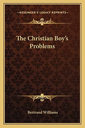 The Christian Boy's Problems: Williams, Bertrand