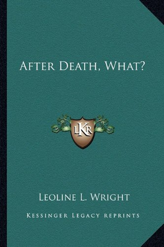 9781163190470: After Death, What?