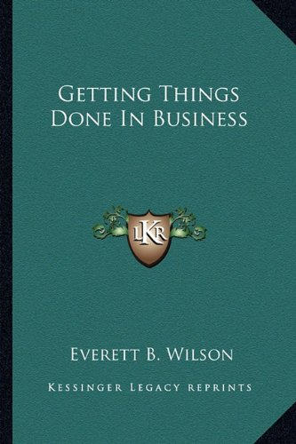 9781163190722: Getting Things Done In Business