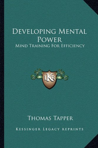 9781163191415: Developing Mental Power: Mind Training For Efficiency