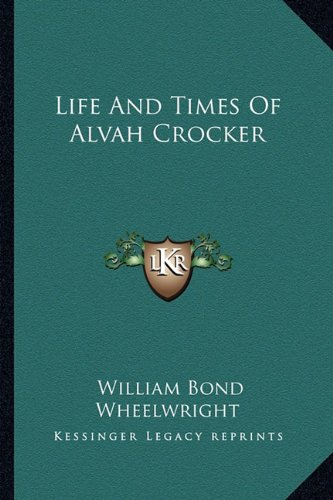 9781163191774: Life And Times Of Alvah Crocker