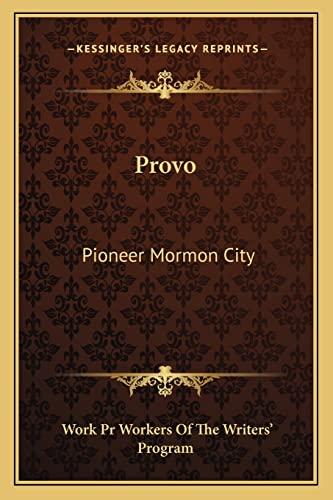 9781163191934: Provo: Pioneer Mormon City