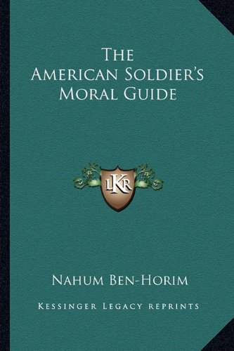9781163192382: The American Soldier's Moral Guide