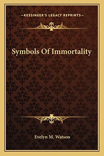 9781163192696: Symbols Of Immortality