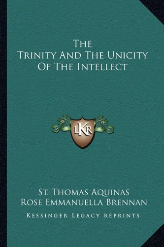 9781163193174: The Trinity And The Unicity Of The Intellect