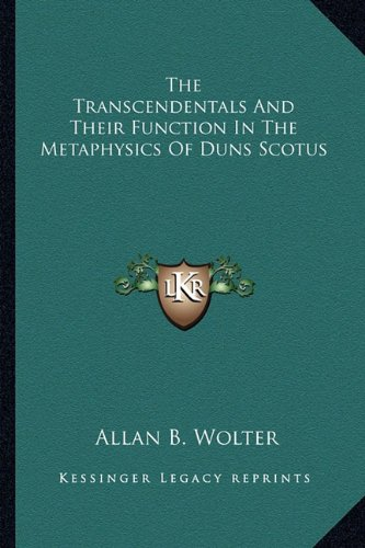 9781163193358: The Transcendentals And Their Function In The Metaphysics Of Duns Scotus