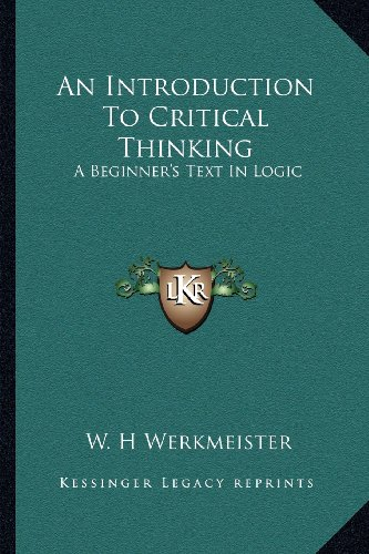 9781163194539: An Introduction To Critical Thinking: A Beginner's Text In Logic