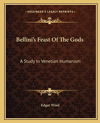 9781163195321: Bellini's Feast Of The Gods: A Study In Venetian Humanism