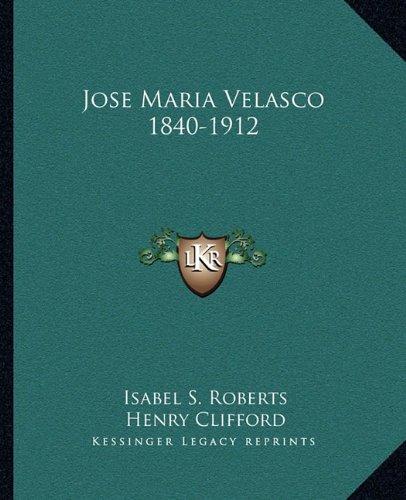 9781163195413: Jose Maria Velasco 1840-1912