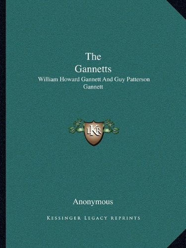 9781163195475: The Gannetts: William Howard Gannett And Guy Patterson Gannett