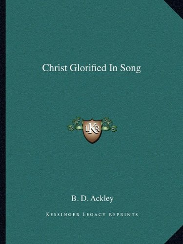 9781163195499: Christ Glorified In Song