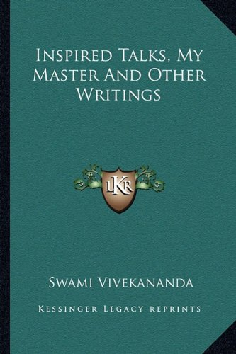 9781163196274: Inspired Talks, My Master And Other Writings
