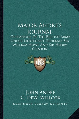9781163196397: Major Andre's Journal: Operations Of The British Army Under Lieutenant Generals Sir William Howe And Sir Henry Clinton