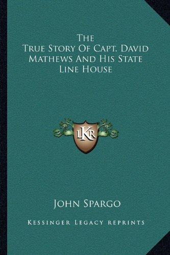 9781163196519: The True Story Of Capt. David Mathews And His State Line House