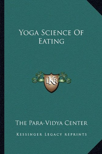 Yoga Science Of Eating The Para-Vidya Center
