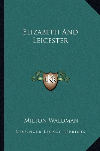 9781163196861: Elizabeth And Leicester