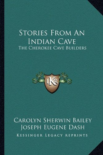 9781163197028: Stories From An Indian Cave: The Cherokee Cave Builders