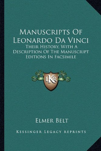 Manuscripts Of Leonardo Da Vinci: Their History,