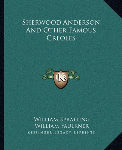 9781163198063: Sherwood Anderson And Other Famous Creoles