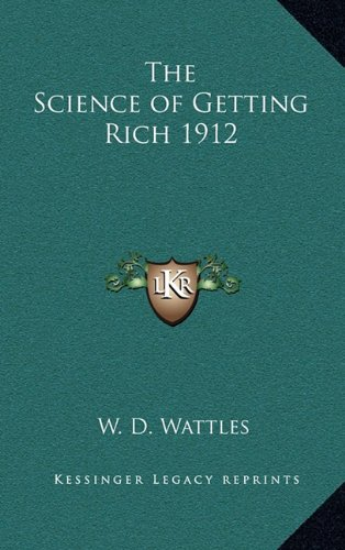 9781163198926: The Science of Getting Rich 1912