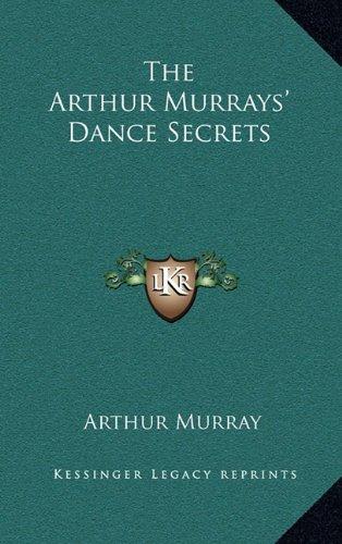 9781163198964: The Arthur Murrays' Dance Secrets