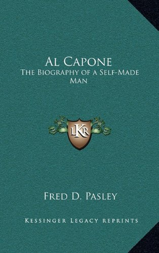 9781163198988: Al Capone: The Biography of a Self-Made Man (Kessinger Legacy Reprints)