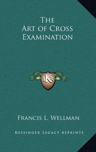 9781163199015: The Art of Cross Examination