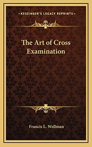 9781163199015: The Art of Cross Examination