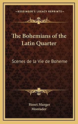 9781163199176: The Bohemians of the Latin Quarter: Scenes de la Vie de Boheme