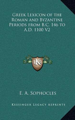9781163199510: Greek Lexicon of the Roman and Byzantine Periods from B.C. 146 to A.D. 1100 V2