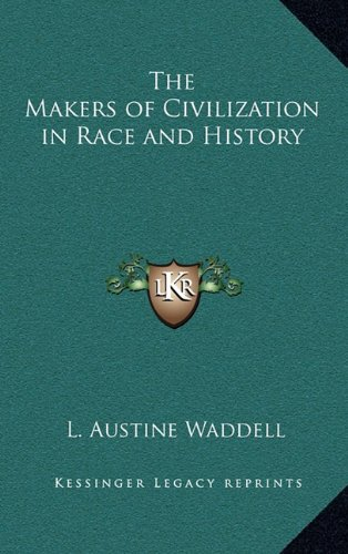 9781163199749: The Makers of Civilization in Race and History