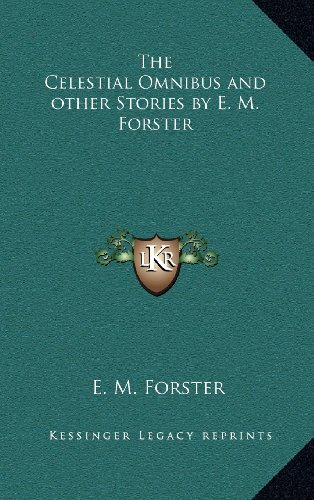 9781163200063: The Celestial Omnibus and other Stories by E. M. Forster
