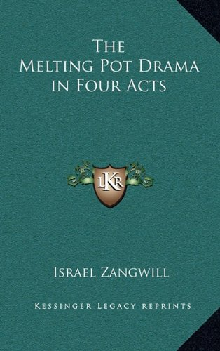 9781163200643: The Melting Pot Drama in Four Acts