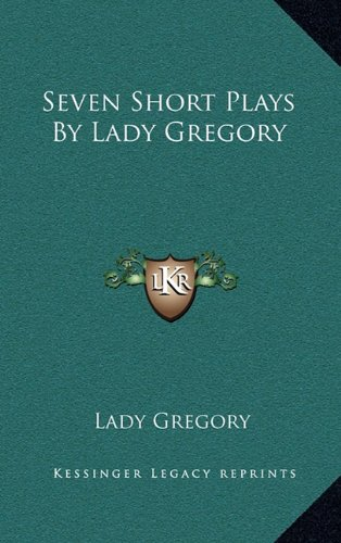 9781163200834: Seven Short Plays By Lady Gregory