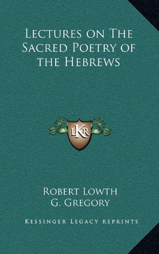 9781163200933: Lectures on The Sacred Poetry of the Hebrews
