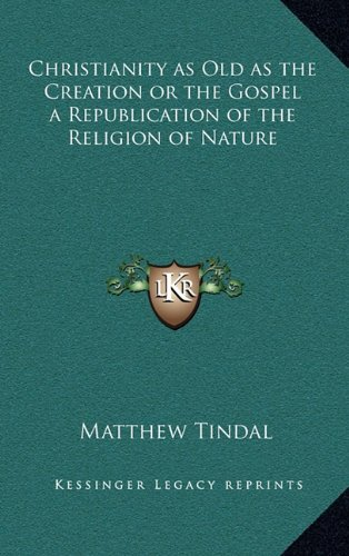 9781163200988: Christianity as Old as the Creation or the Gospel a Republication of the Religion of Nature