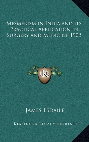 9781163201046: Mesmerism in India and its Practical Application in Surgery and Medicine 1902