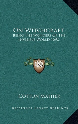 9781163201206: On Witchcraft: Being the Wonders of the Invisible World 1692