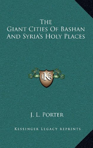 9781163201329: The Giant Cities Of Bashan And Syria's Holy Places