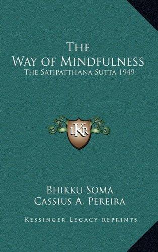 The Way of Mindfulness: The Satipatthana Sutta 1949